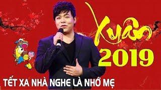 XUÂN NÀY CON KHÔNG VỀ   Nhạc Xuân Quang Lê   Nghe Là Muốn Về Quê Ăn Tết   LK Chào Xuân Kỷ Hợi 201