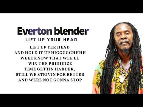 Everton Blender lift up your head | lyrics