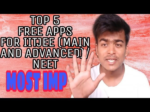 Top 5 Free educational apps for IIT JEE and Neet Download