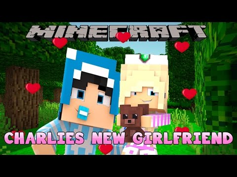 Minecraft-Little Carly-BABY CHARLIE HAS A NEW GIRLFRIEND!!