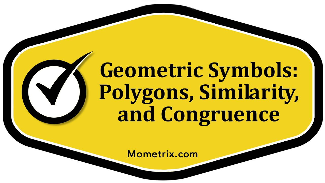 Geometric Symbols Polygons Similarity And Congruence Youtube