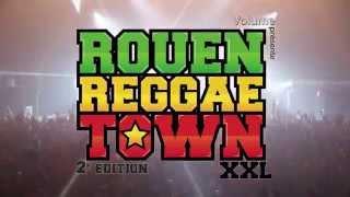 TEASER ROUEN REGGAE TOWN XXL 2ème Edition