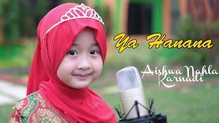AISHWA NAHLA KARNADI - YA HANANA COVER