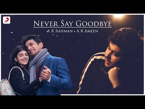 Never Say Goodbye - Music Video | Sushant Singh Rajput | Sanjana Sanghi | A.R. Rahman | A. R. Ameen