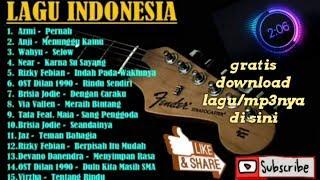 15 lagu Hits lagu Pop Indonesia 2019 Enak Didengar sepanjang waktu   free download lagunya  