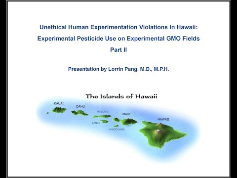 Unethical Experimental Pesticide Use on Experimental GMO Fields in Hawaii