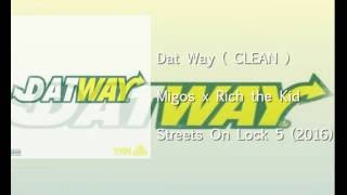 migos x rich the kid dat way clean version new