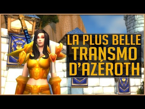 World Of Warcraft - La Plus Belle Transmo D&39;Azéroth  POUR L&39;ALLIANCE  :