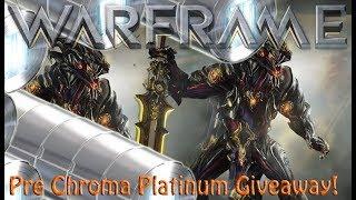 Warframe - Pre Chroma Platinum Giveaway!
