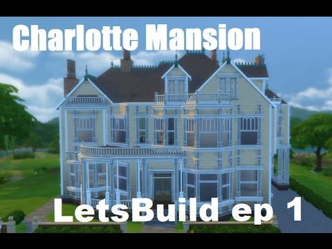 Charlotte Mansion Lets Build - The Sims 4