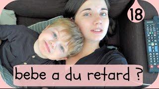 Vlog famille - Mon bebe a du retard ?
