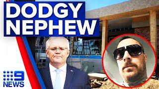 Scott Morrison's nephew exposed as allegedly dodgy builder | 9 News Australia