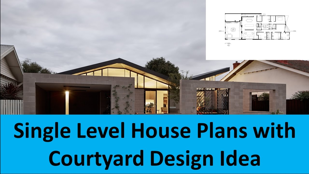 Single Level House Plans with Courtyard Design Idea   YouTube