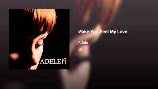 Make You Feel My Love