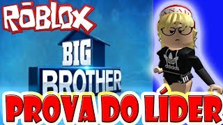 PROOF OF THE LEADER BIG BROTHER BRAZIL-HOW TO PLAY BBB ROBLOX