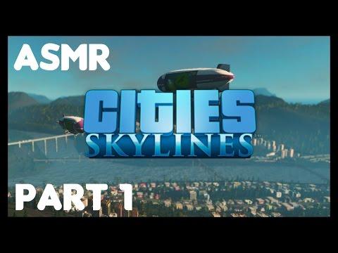 ASMR: Cities Skylines - Part 1