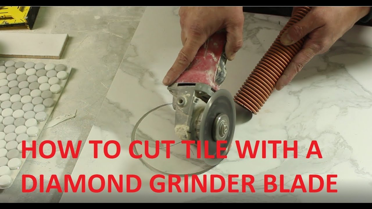 How To Cut Tile With A Grinder Professionally You