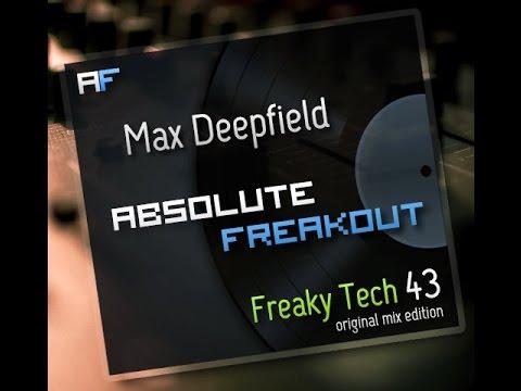 Max Deepfield - Absolute Freakout: Freaky Tech 43 - Original Mix Edition