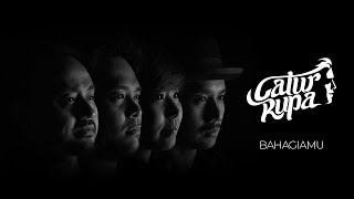 Catur Rupa - Bahagiamu (Official Music Video + Lyrics)