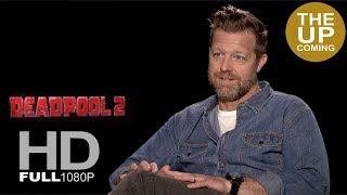 David Leitch Interview On Deadpool 2