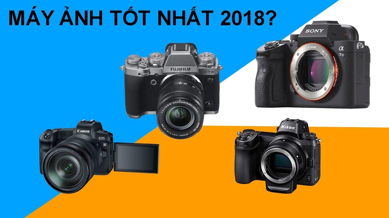 Máy ảnh Full Frame không gương lật tốt nhất của năm 2018 là gi? - Nghenhinvietnam.vn