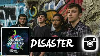Disaster - Planet Mercury