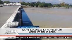 Ilang barangay sa Pangasinan, lubog pa rin sa baha