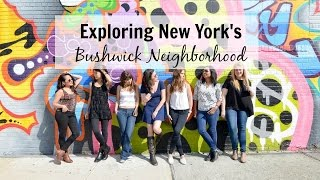Exploring New York's Bushwick Neighborhood