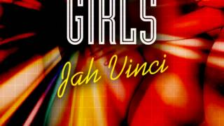 Download JAH VINCI - GIRLS (GRILLARAS PRODUCTIONS) MP3 song and Music Video