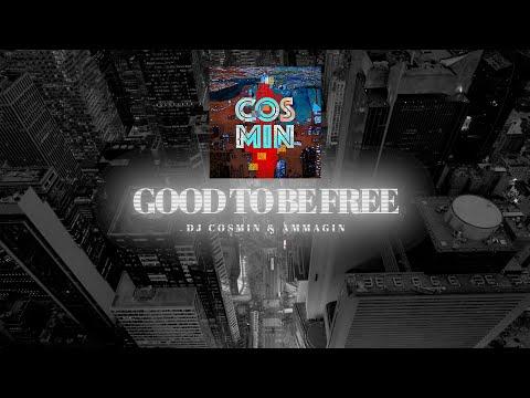 DJ Cosmin & Ammagin - Good To Be Free feat  Andreas Kümmert