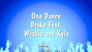 One Dance - Drake Feat. Wizkid and Kyla (Karaoke Version)