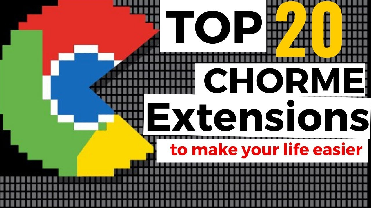 Best Chrome Extensions 2020.Top Google Chrome Extensions 2020 Edition Best Google Chrome Extensions