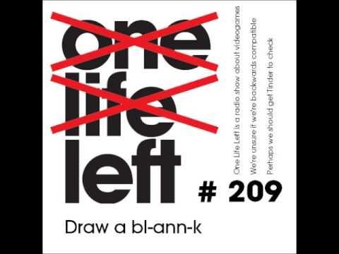 One Life Left -- s09e14 -- #209 -- Draw a bl-ann-k