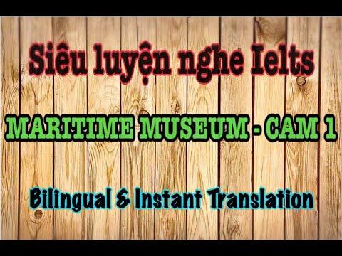 LISTENING FOR IELTS |MARITIME MUSEUM - CAM1 (ENG/VIET)