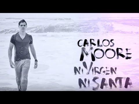 Carlos Moore feat. Shadow Blow - Ni Virgen Ni Santa (Video Oficial)