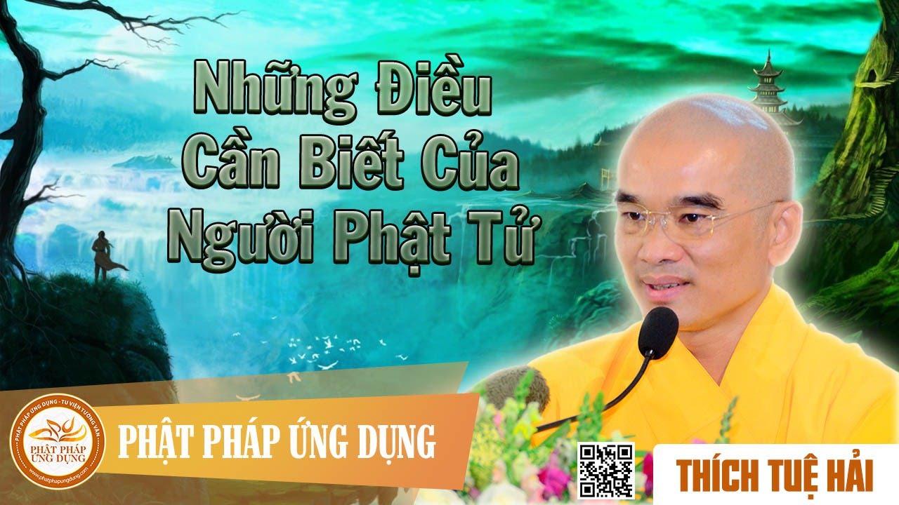 Những Điều Cần Hiểu Của Người Tu Phật (KT65) – Thầy Thích Tuệ Hải