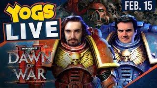 Dawn of War II w/ Ben & Barry - 15th February 2018