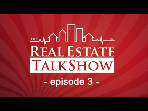 The Real Estate Talk Show Episode 3