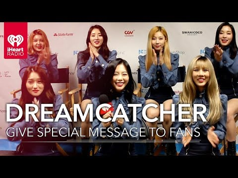 Dreamcatcher Special Message To Fans + Talk Unique Sound  Exclusive