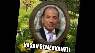Hasan SEMERKANTLI-Bir Zamanlar Mâziye Bak Ne Kadar Şendik (HÜZZAM)R.G.