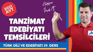 Tanzimat Edebiyatı Temsilcileri  2021 AYT Türk Dili ve Edebiyatı Konu Anlatımları