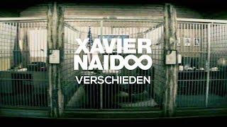 Xavier Naidoo - Verschieden [Official Video]