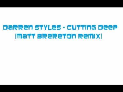 Darren Styles - Cutting Deep (Matt Brereton Remix)