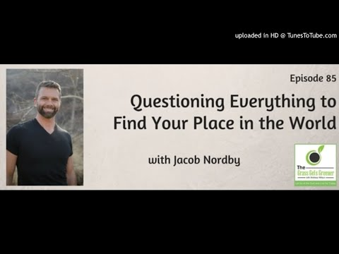 TGGG085: Questioning Everything to Find Your Place in the World with Jacob Nordby