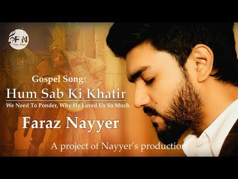 GOSPEL SONG-HUM SAB KI KHATIR-FARAZ NAYYER | URDU CHRISTIAN SONG