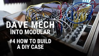 Into Modular #4 How to build a DIY eurorack case