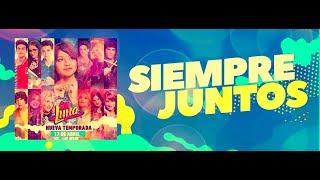 Soy Luna 2 - Siempre Juntos (Versión Grupal) - Letra