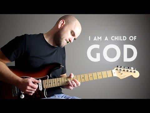 I Am a Child of God - Mormon Guitar