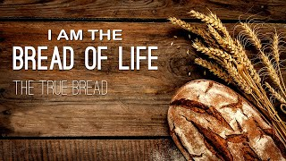 Worship Experience - The Bread of Life 8-8-21