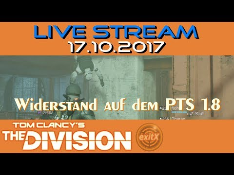 The Division PTS 1.8 Widerstand Modus testen| Livestream vom  17.10.2017